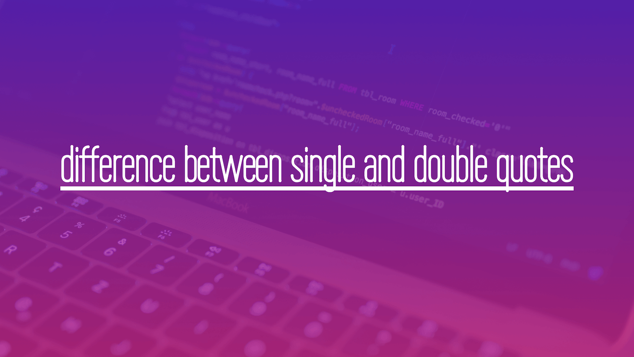 PHP the difference between single and double quotes