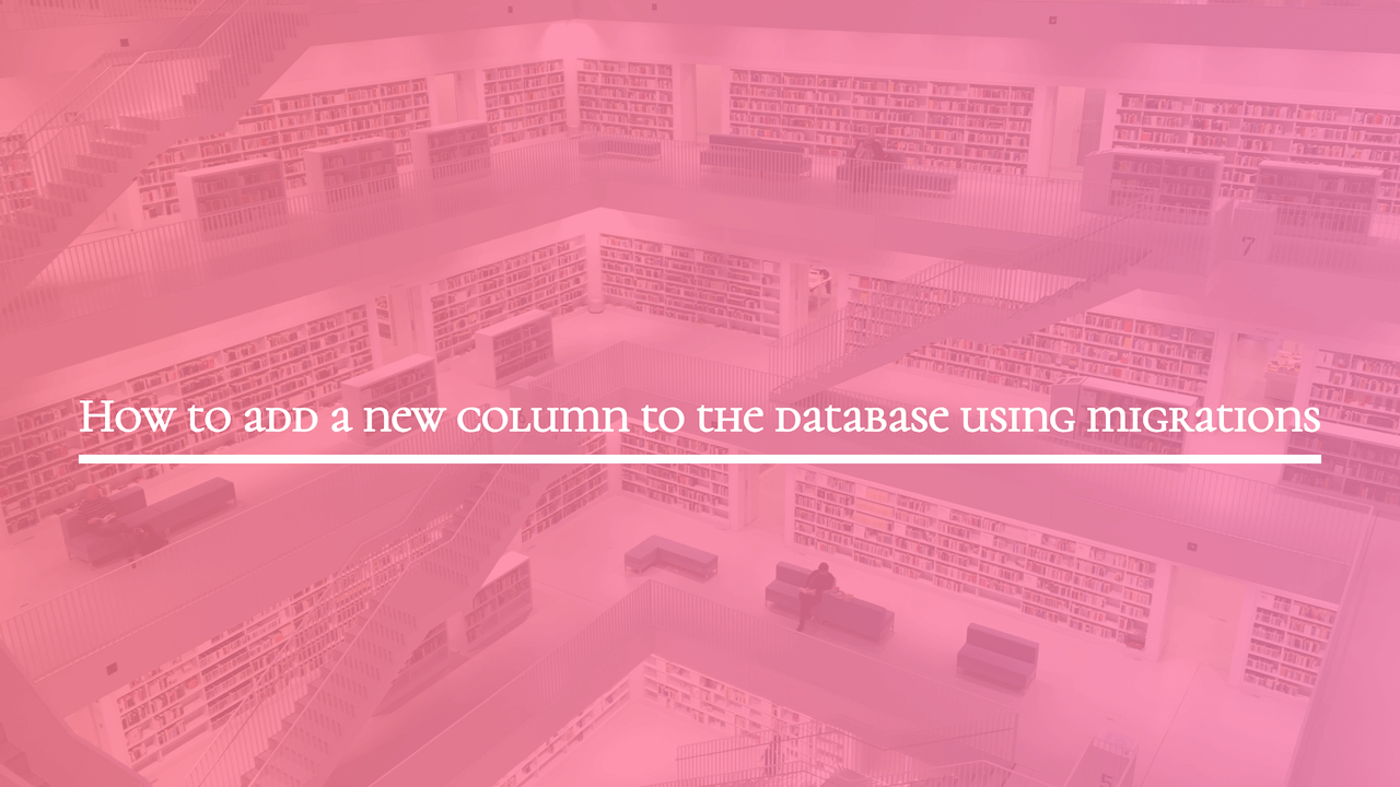 How to add a new column to the database using migrations