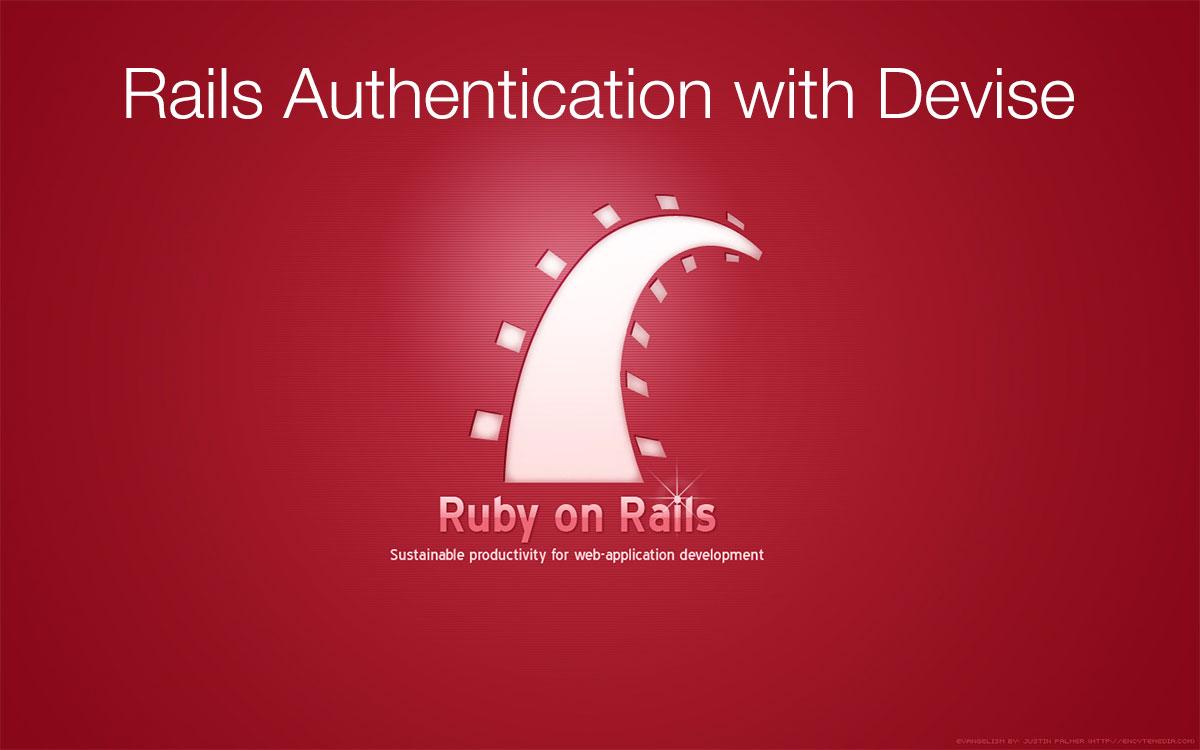 Rails Authentication With Devise
