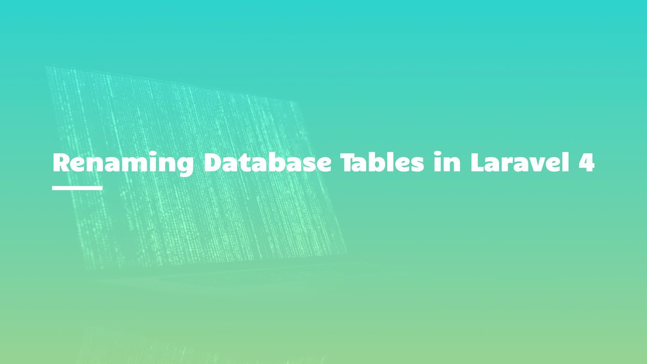 Renaming Database Tables in Laravel 4