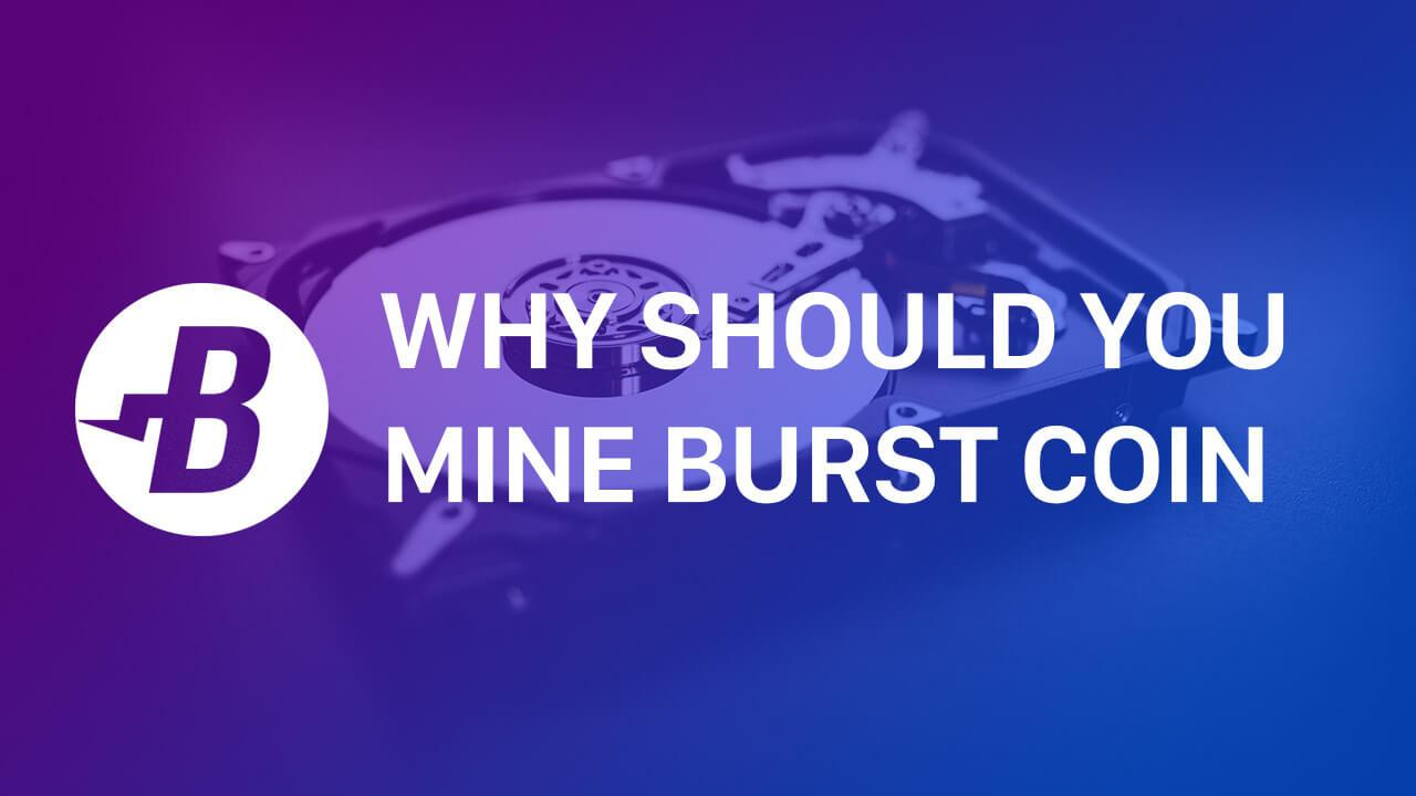 Why Should You Mine Burst Coin?