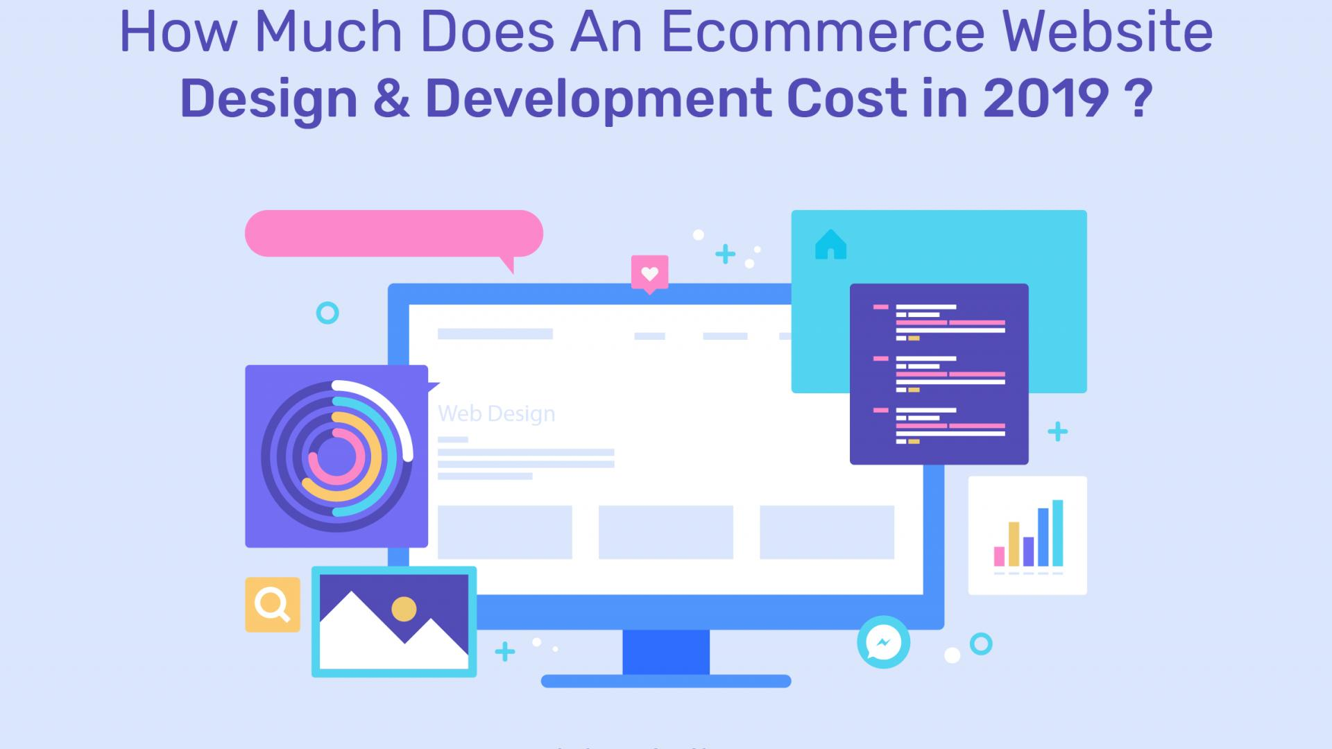 How Much Does An eCommerce Website Design & Development Cost in 2019 ?