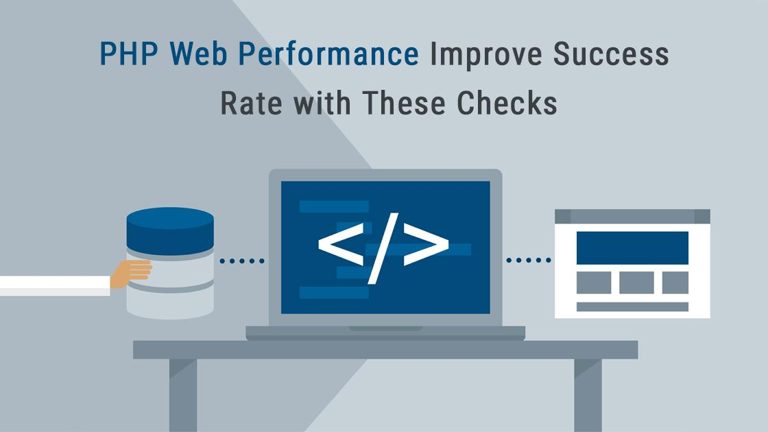 PHP Web Performance - Improve Success Rate with These Checks