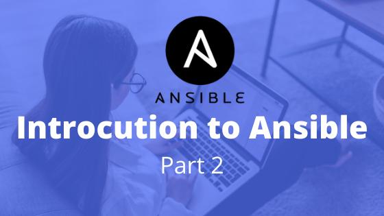 Introduction to Ansible - Part 2