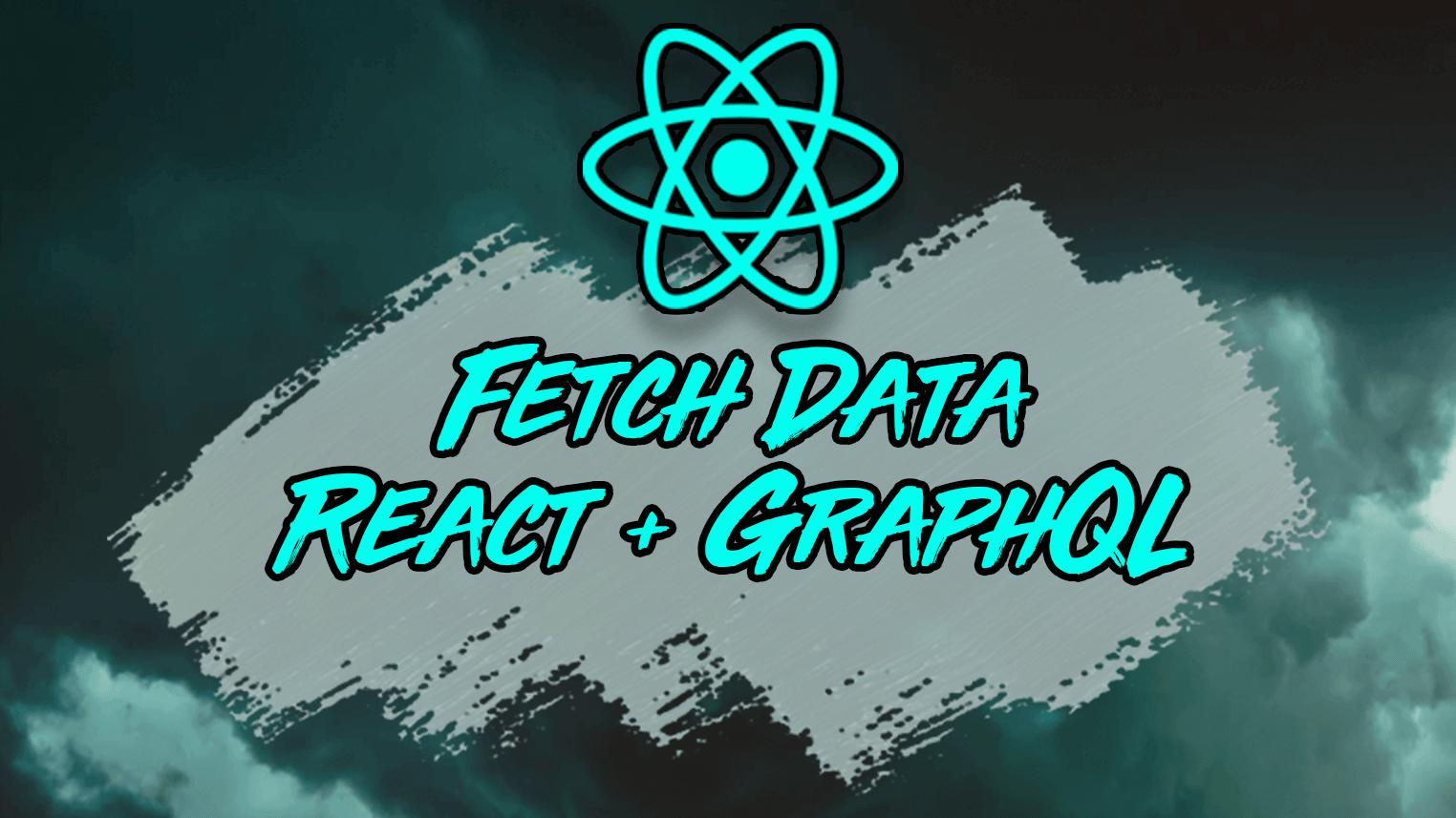 5 Ways to Fetch Data in React from a GraphQL API