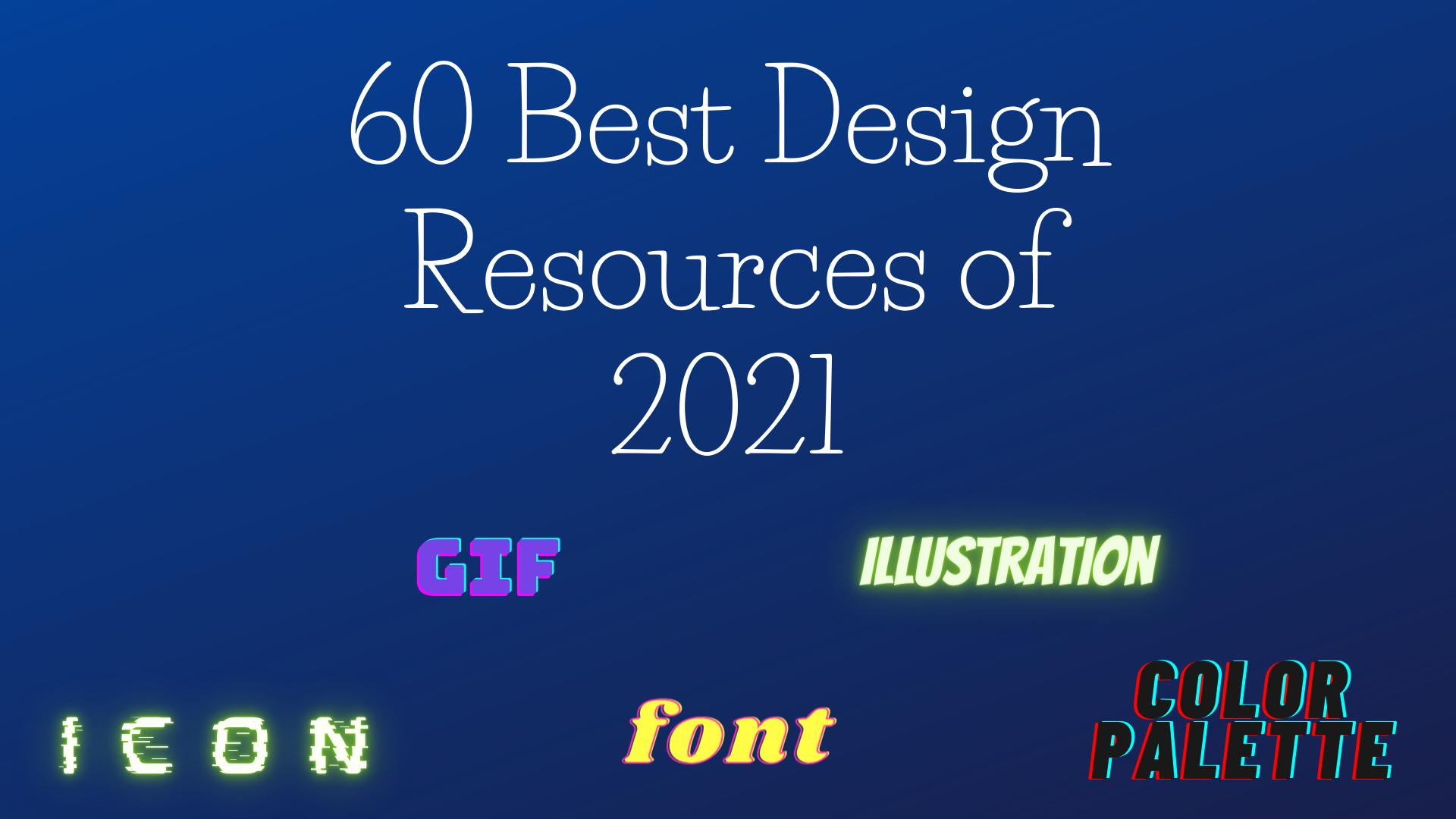 60 Best Design Resources of 2021
