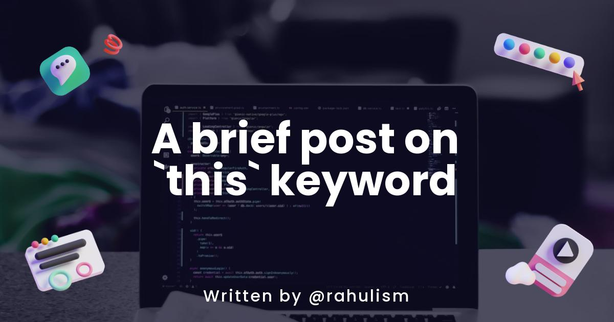 A brief post on `this` keyword