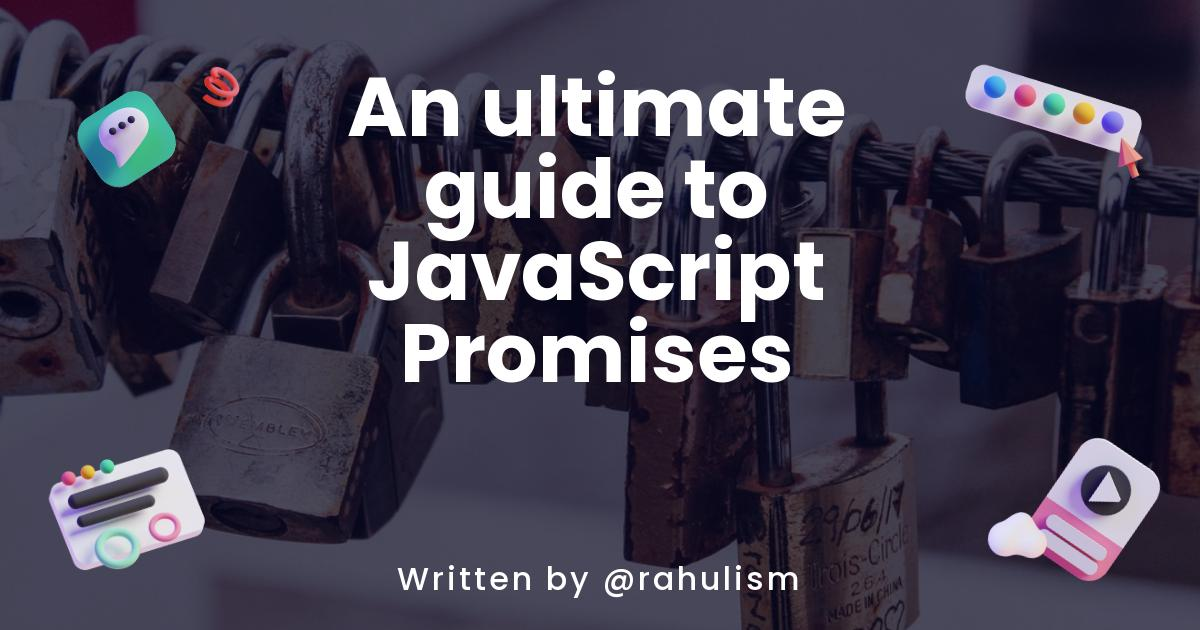 An ultimate guide to JavaScript Promises