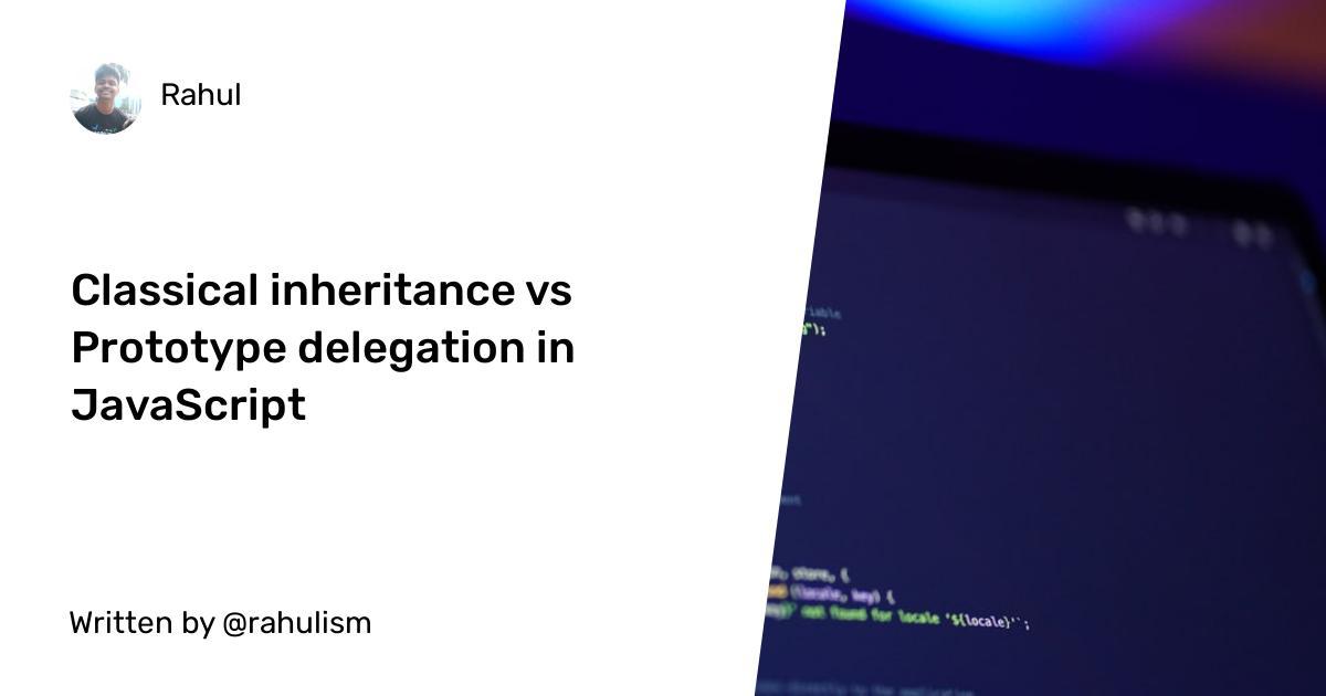 Classical inheritance vs Prototype delegation in JavaScript