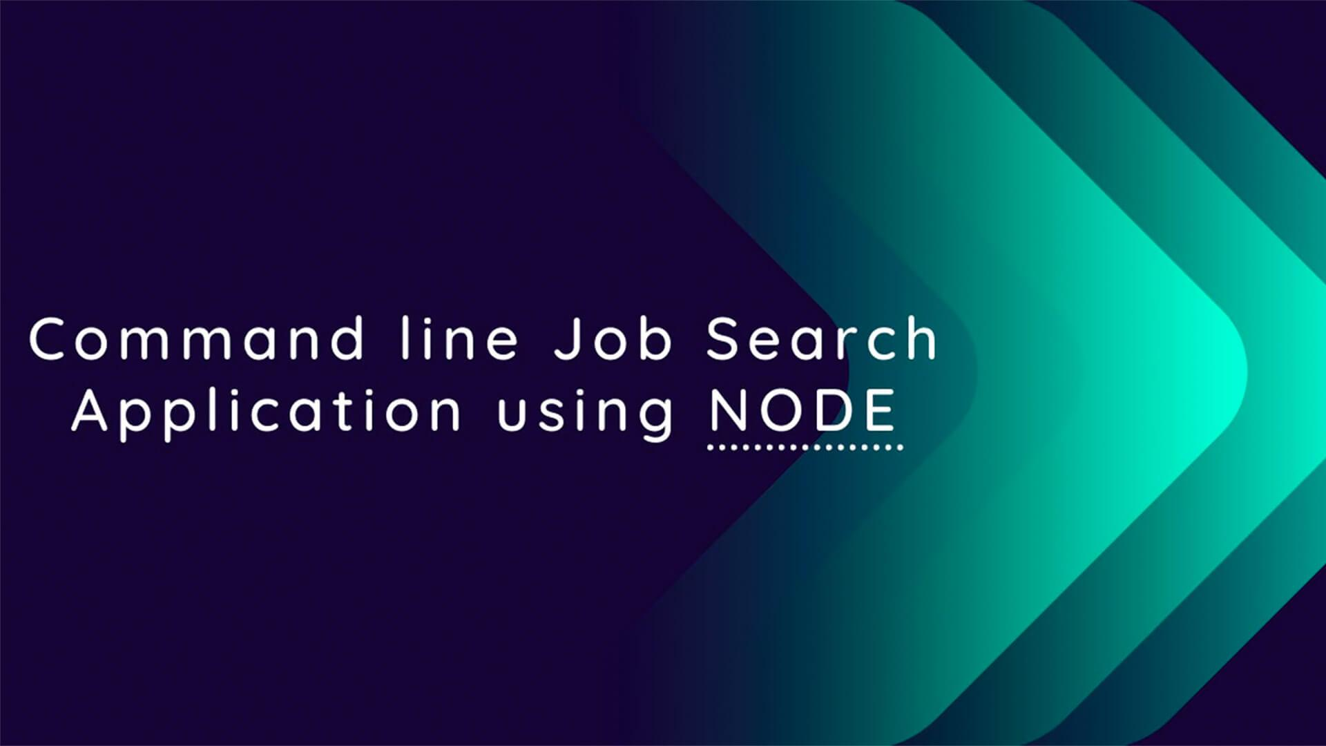 Command Line Job Search Application using Node.js
