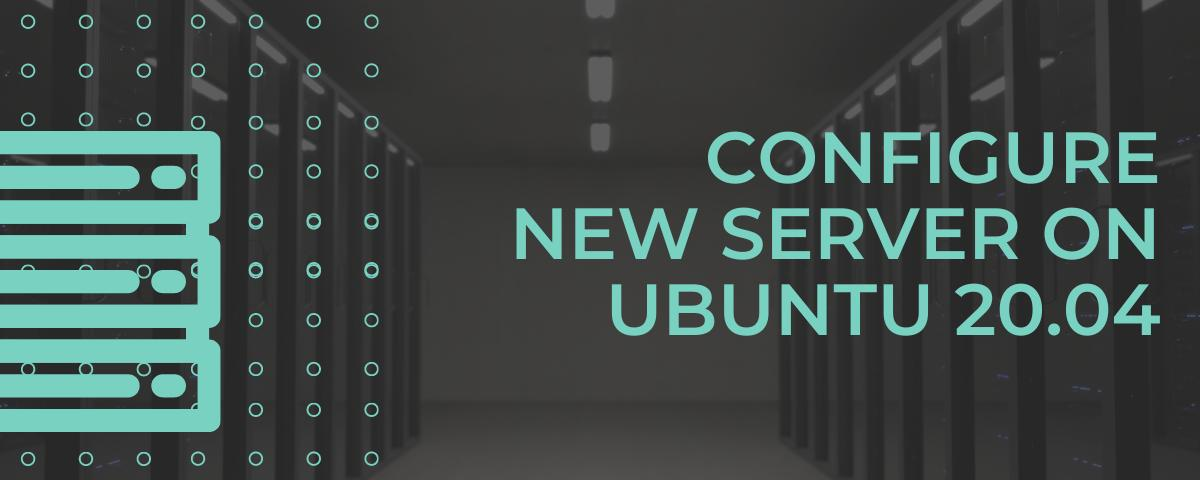 Configure your Server running Ubuntu 20.04
