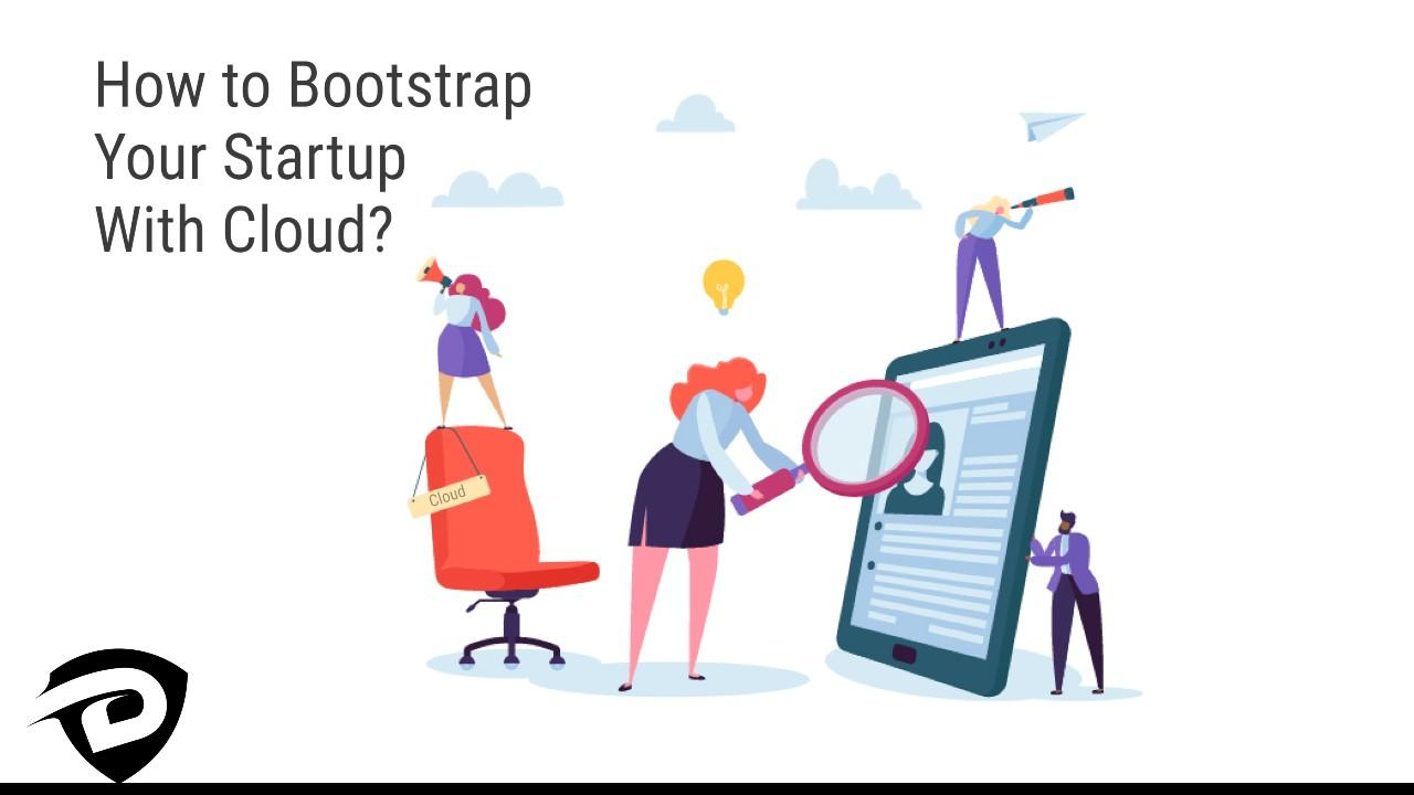 How to Bootstrap Your Startup with Cloud?