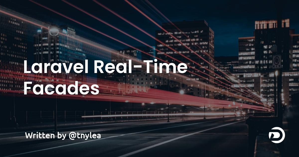 Laravel Real-Time Facades