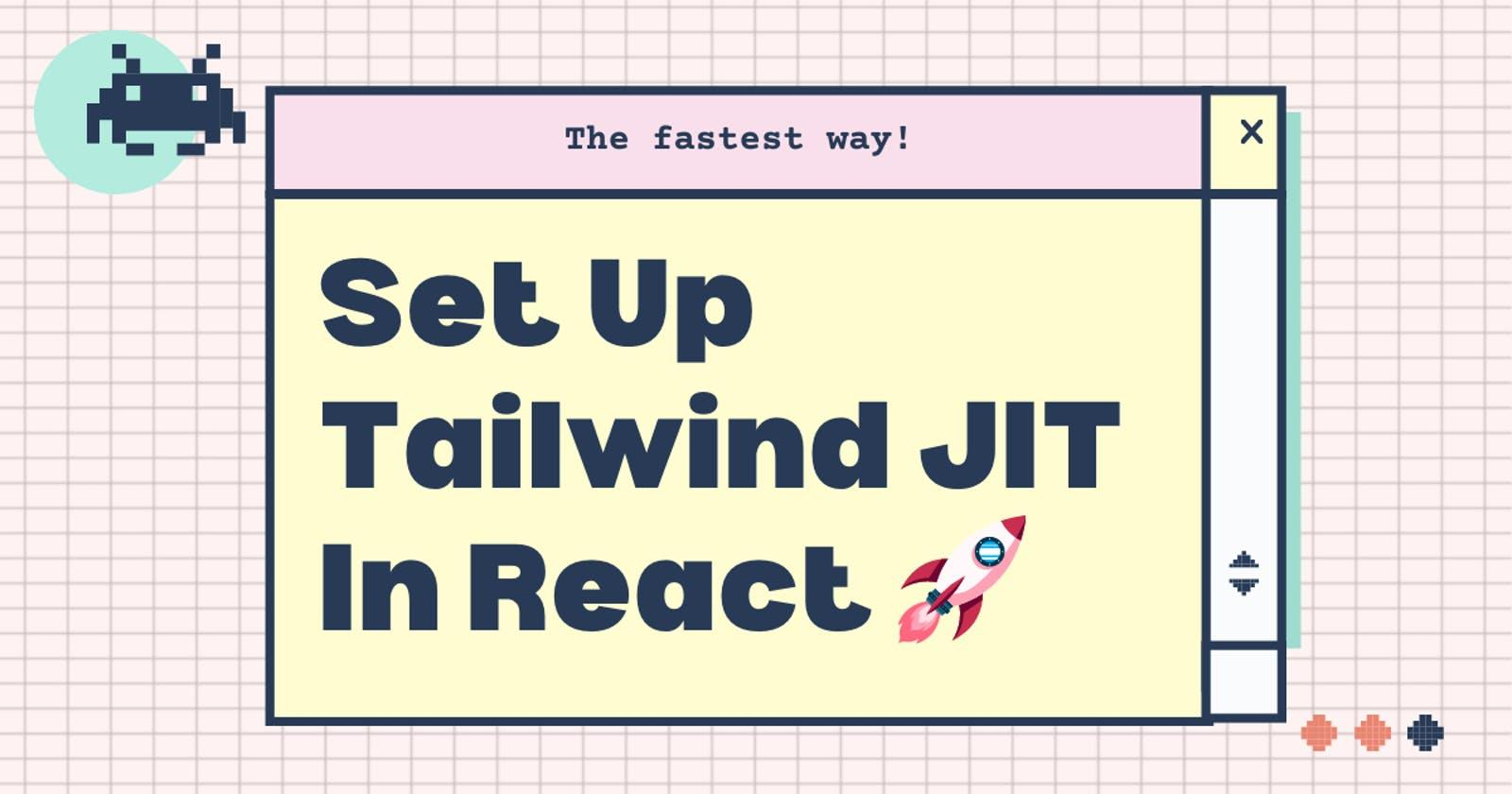Set Up Tailwind JIT In React - The fastest way! 🚀