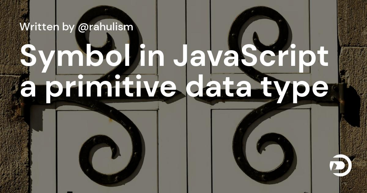Symbol in JavaScript a primitive data type
