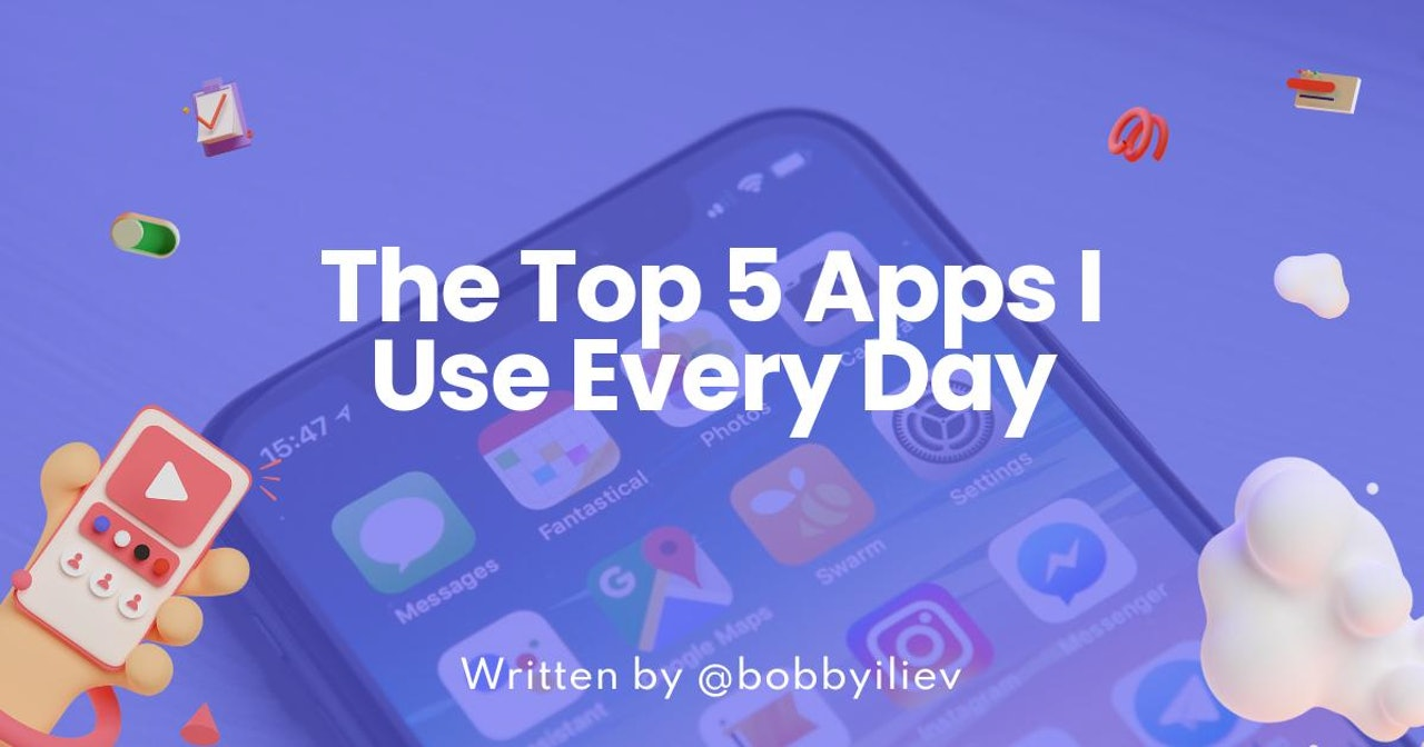 The Top 5 Apps I Use Every Day