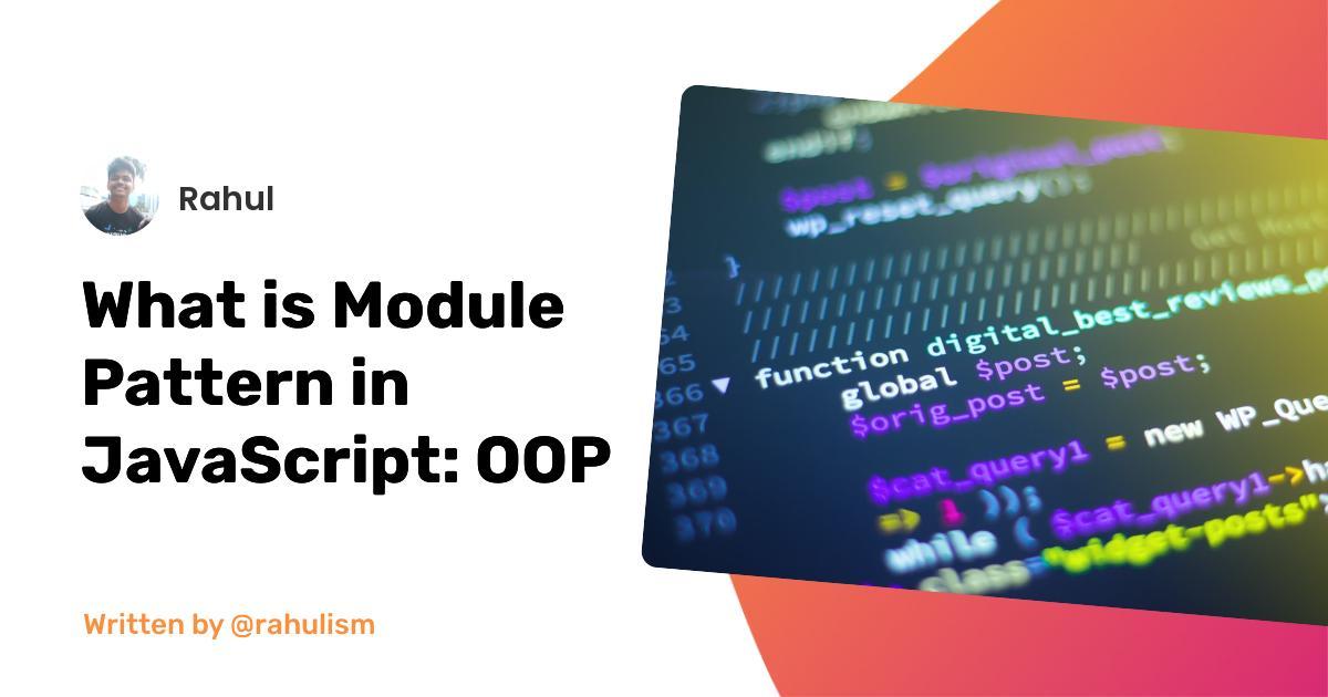 What is Module Pattern in JavaScript: OOP