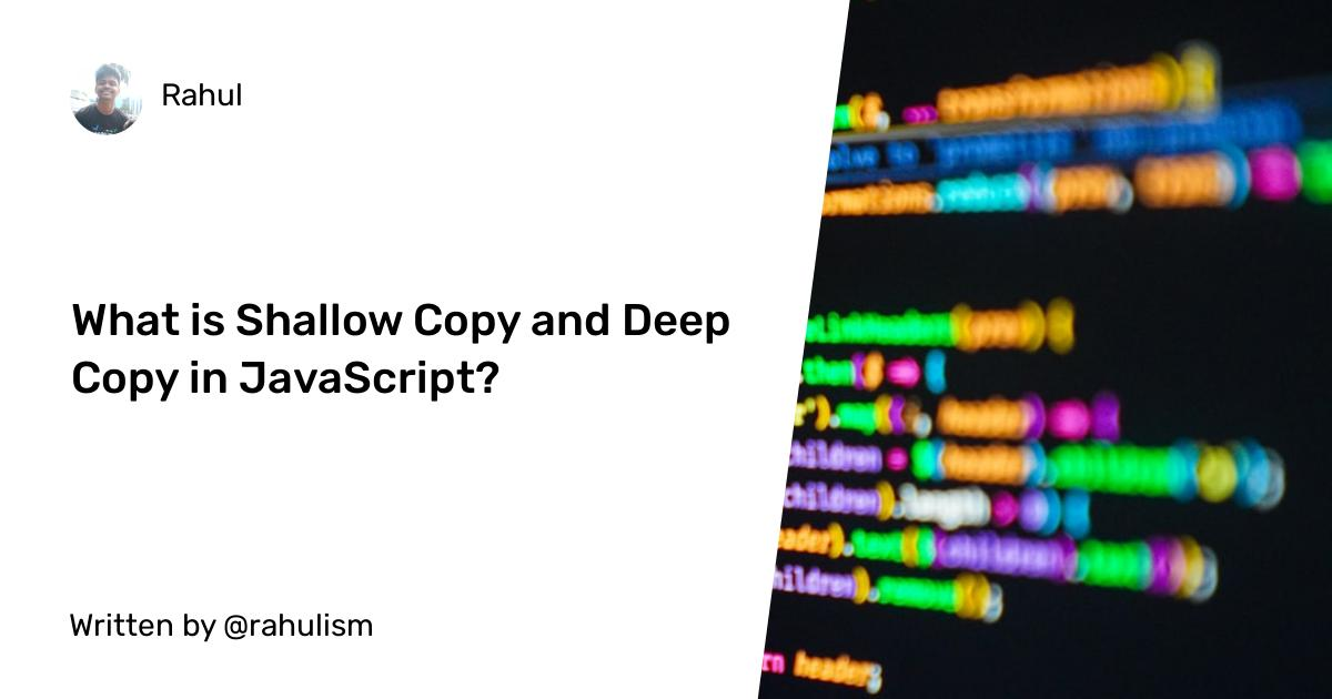 What is Shallow Copy and Deep Copy in JavaScript?