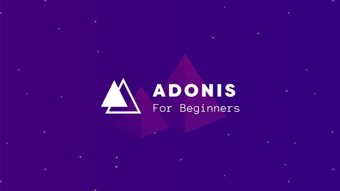 AdonisJS for Beginners