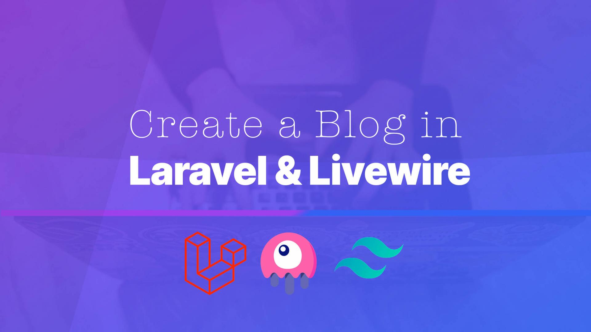 Create a Blog in Laravel and Livewire