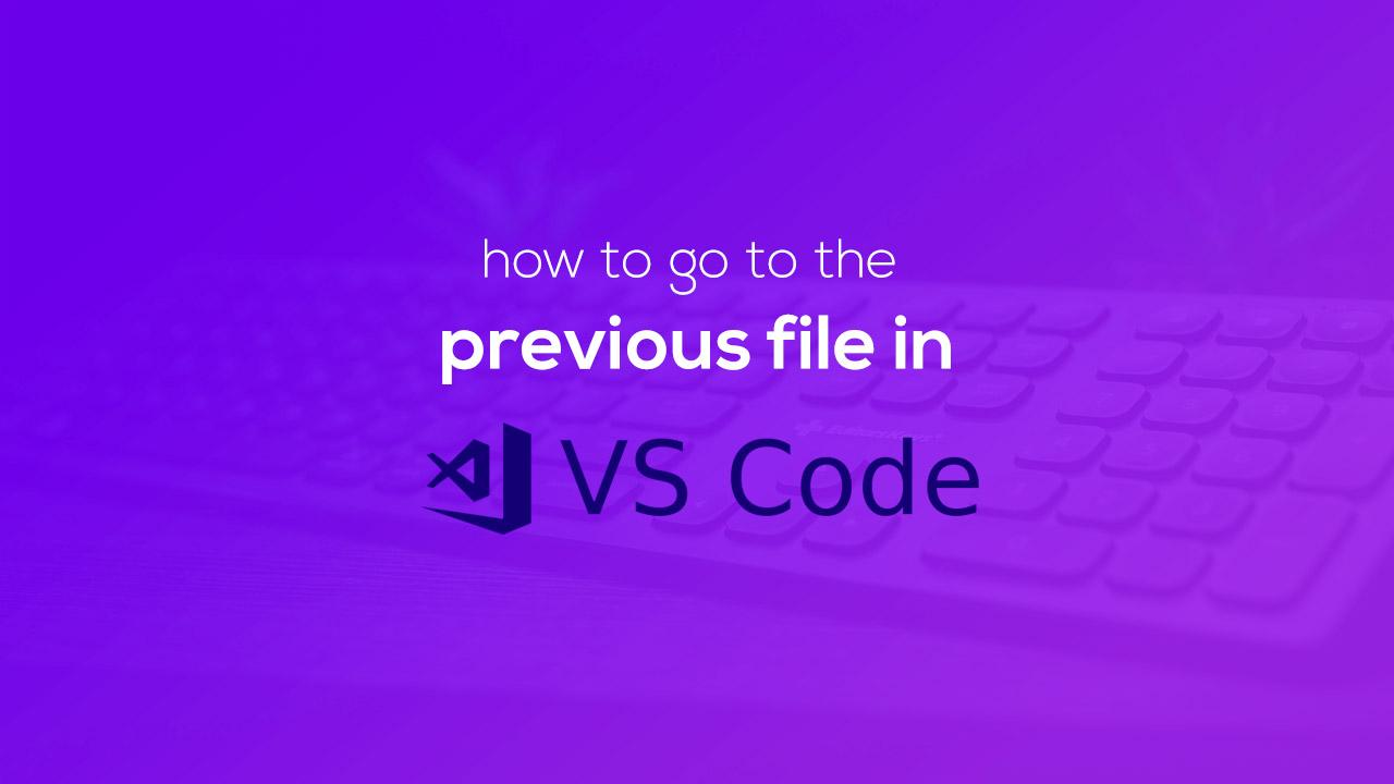Goto Previous File in VSCode