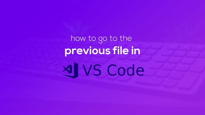 Goto Previous File in VSCode