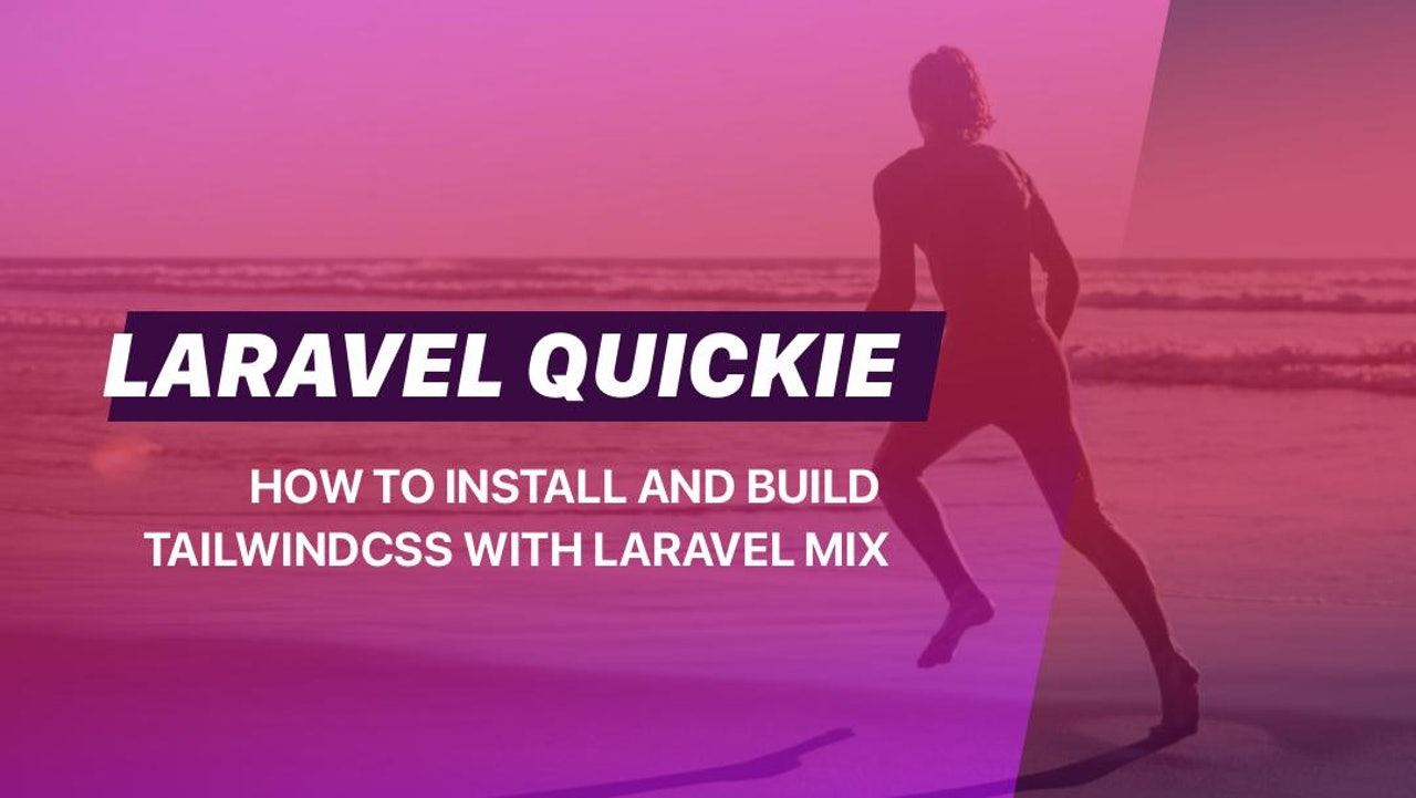 Laravel Quickie: How to install and build TailwindCSS v2 with Laravel Mix 😎