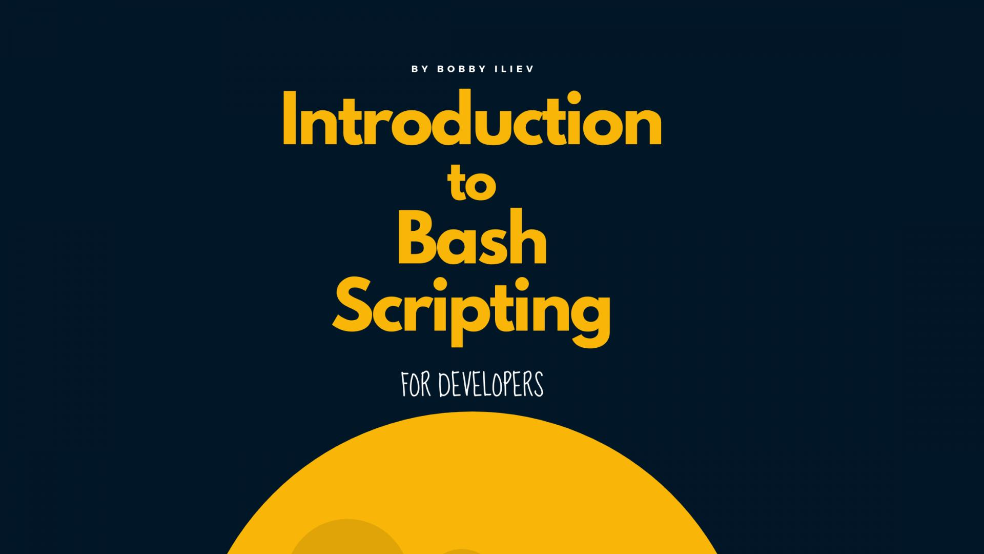 Open-Source Introduction to Bash Scripting Ebook/Guide