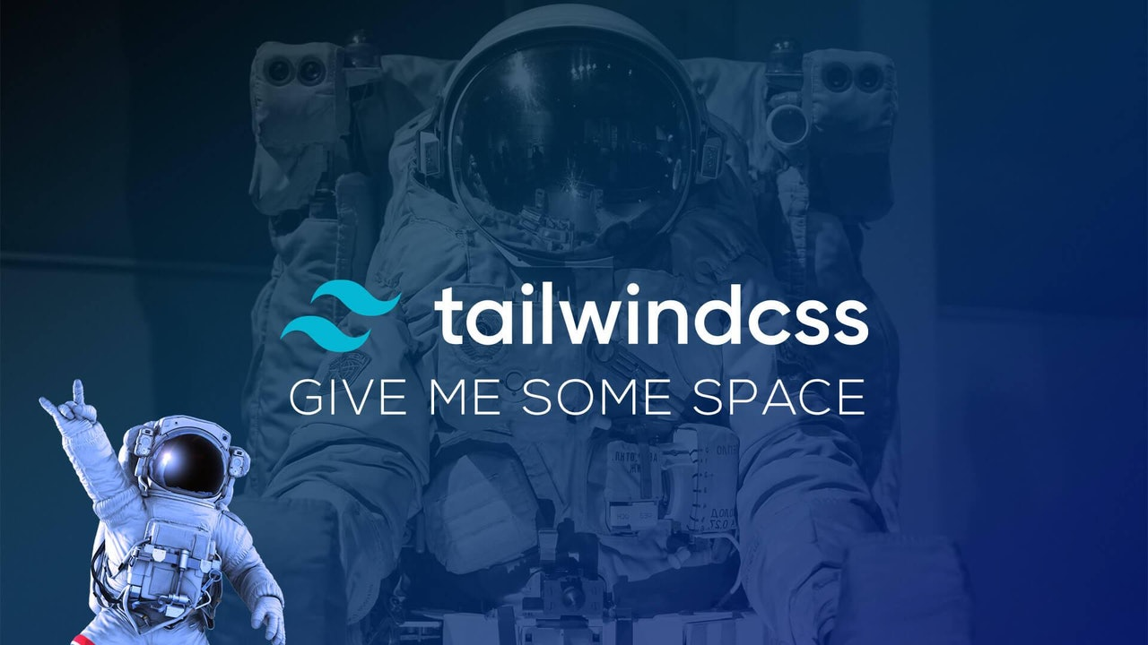 TailwindCSS, Give Me Some Space