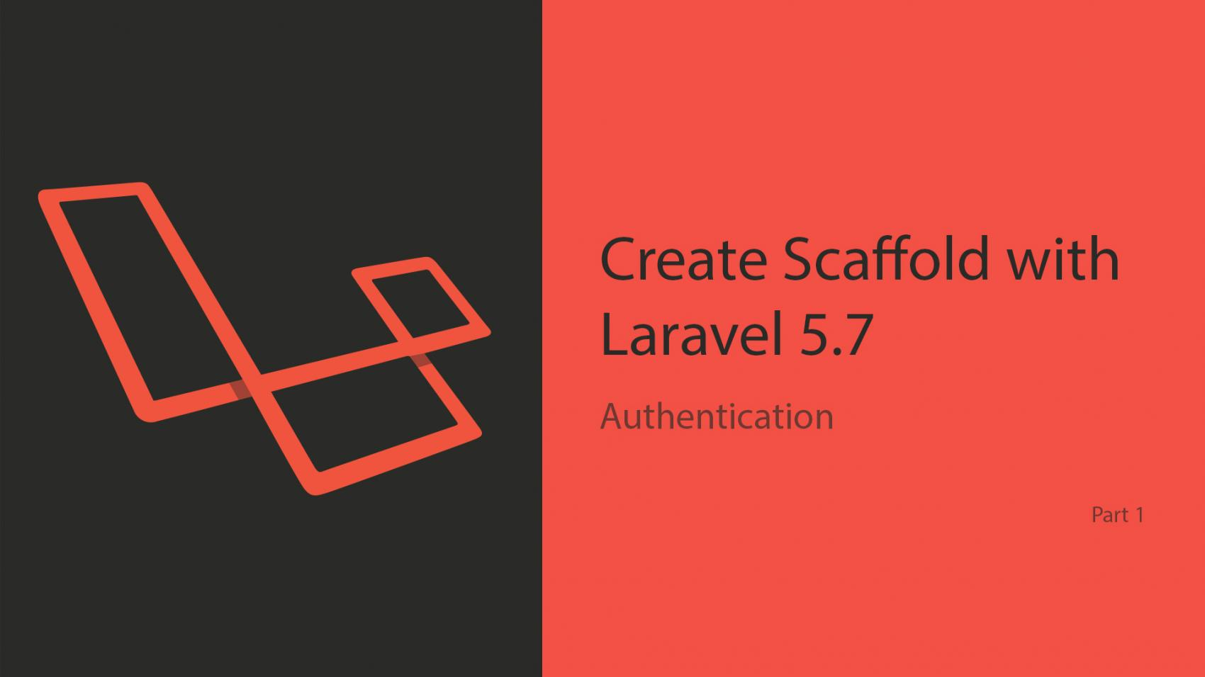 Create Scaffold with Laravel 5.7?—?Authentication (Part 1)
