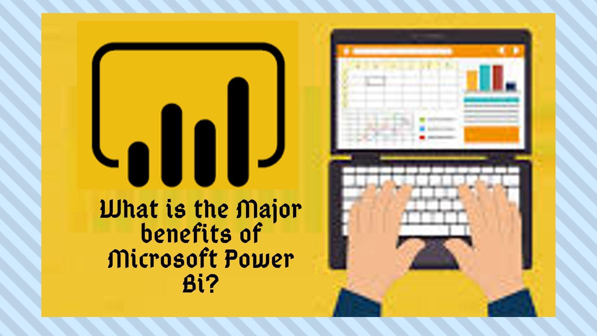 Superior advantages of Microsoft power bi tool