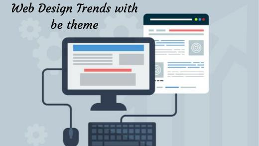 Web Design Trends with be theme