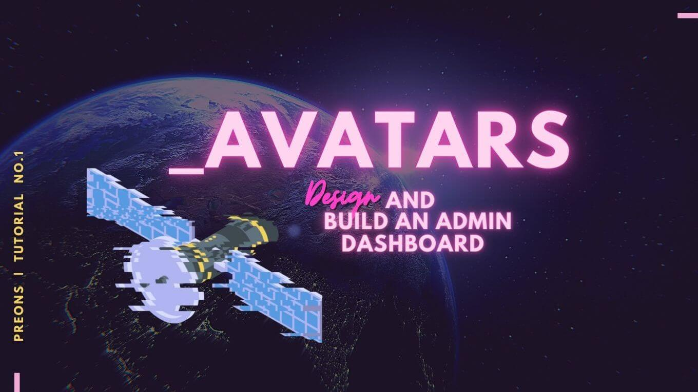 Avatars: Design and Build an Admin Dashboard with Preons