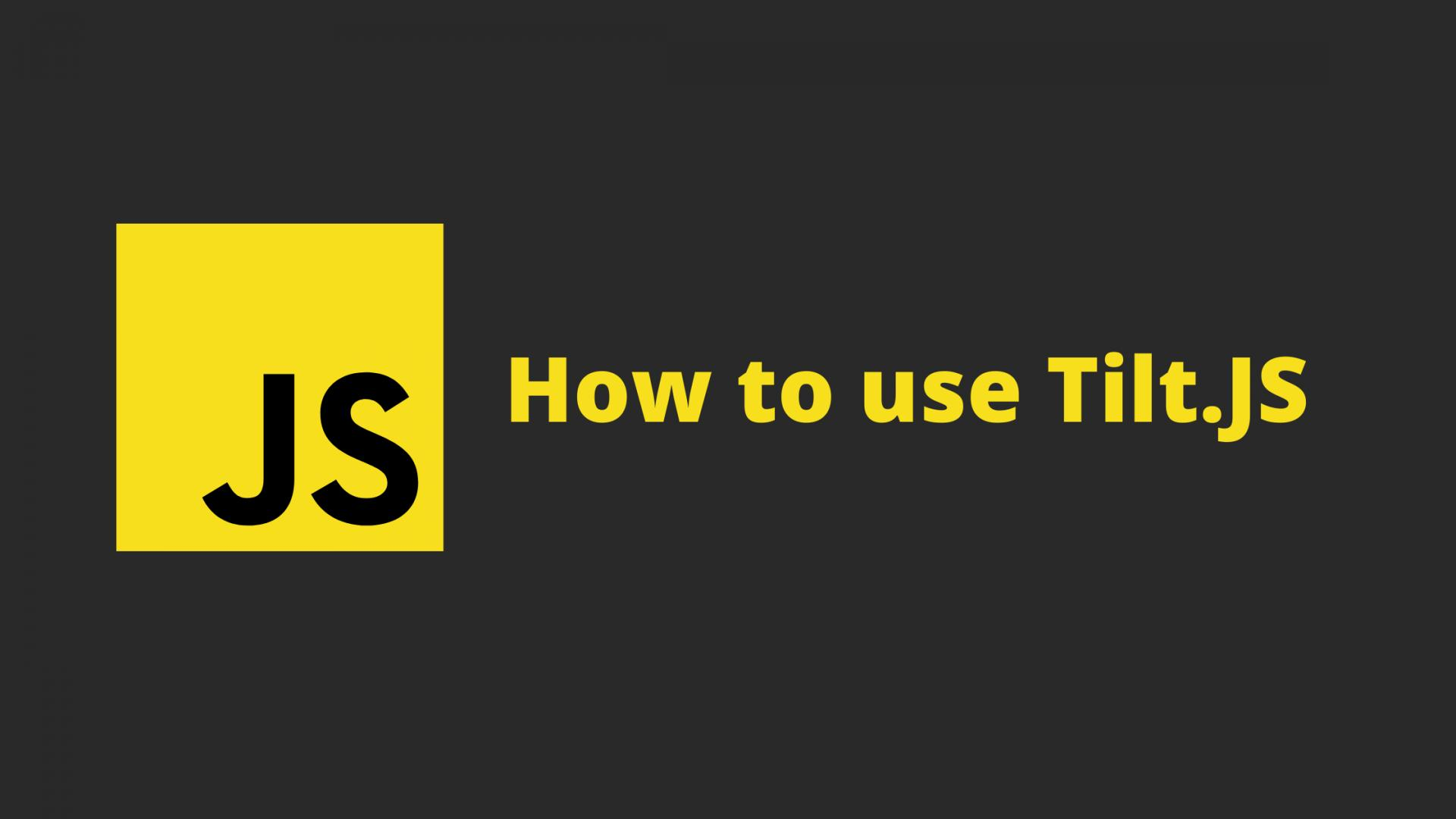 How to use tilt.js to create a 3d effect on your elements