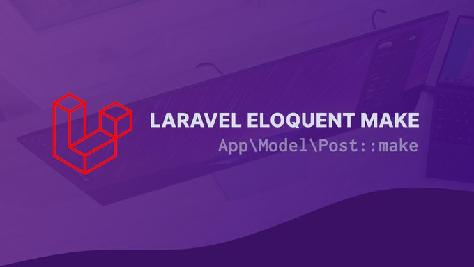 Laravel Eloquent Make