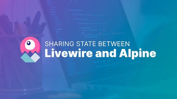 Sharing State Between Livewire & Alpine