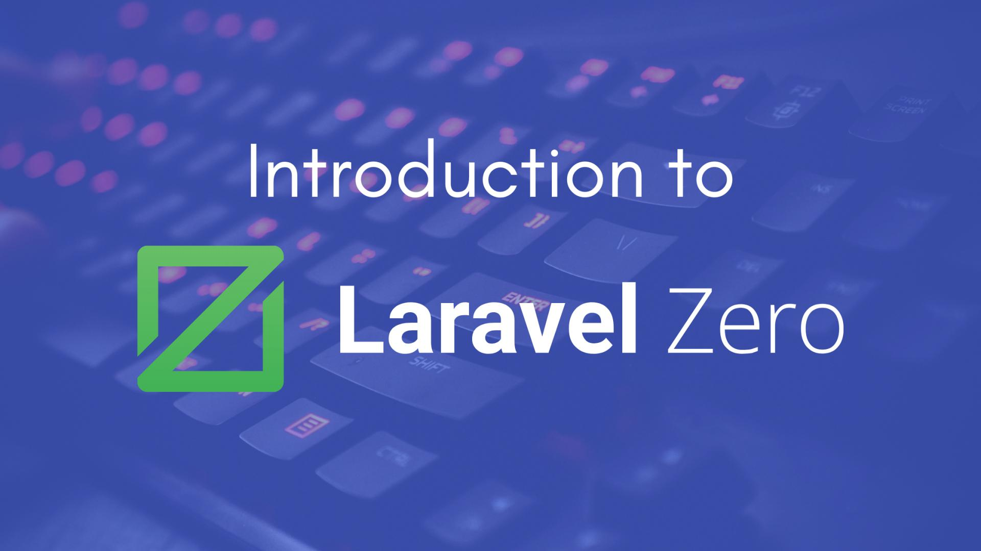 What is Laravel Zero and how to get started?