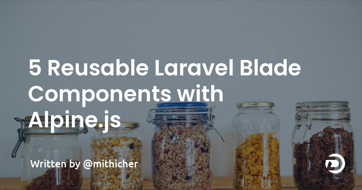 5 Reusable Laravel Blade Components with Alpine.js