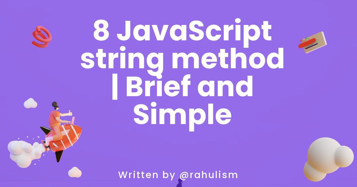8 JavaScript string method   Brief and Simple