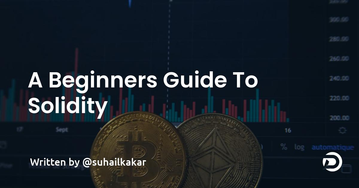 A Beginner's Guide To Solidity - Blockchain Development