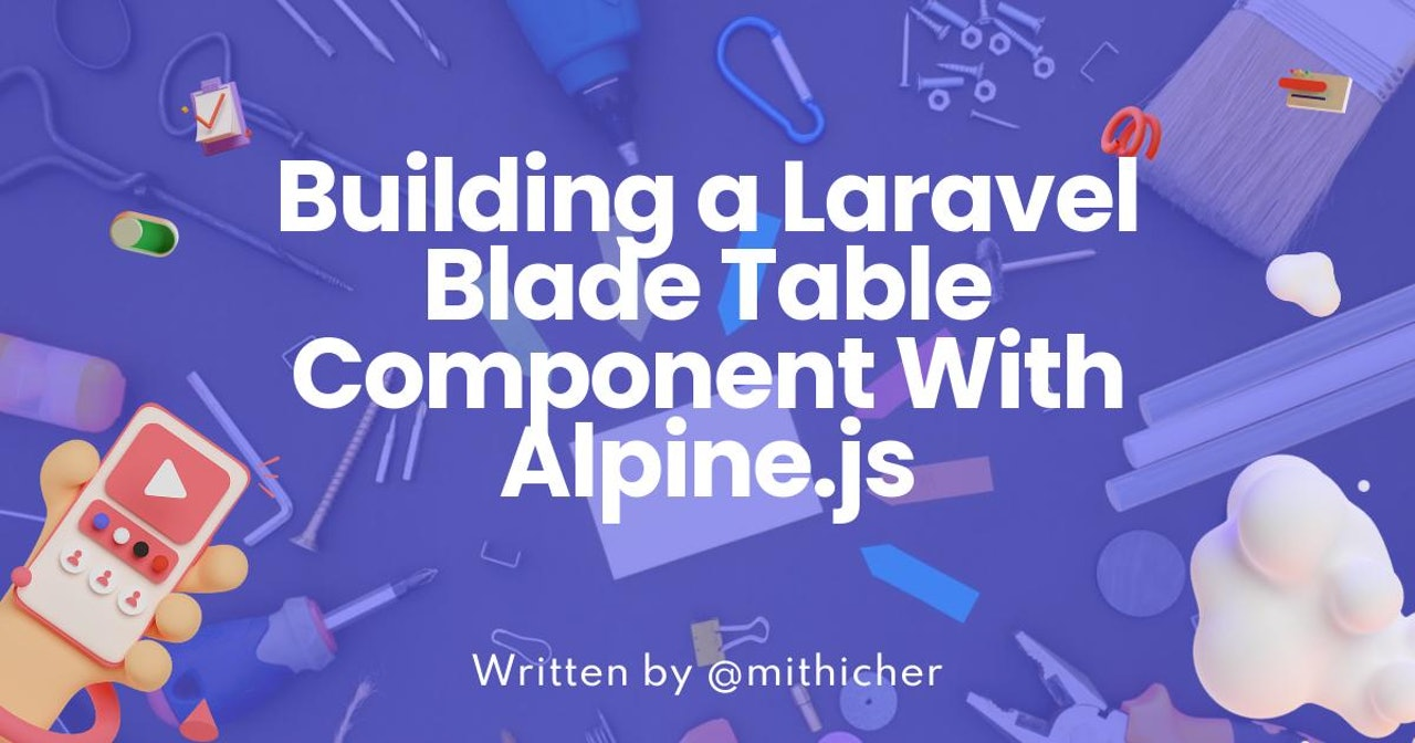 Building a Laravel Blade Table Component With Alpine.js