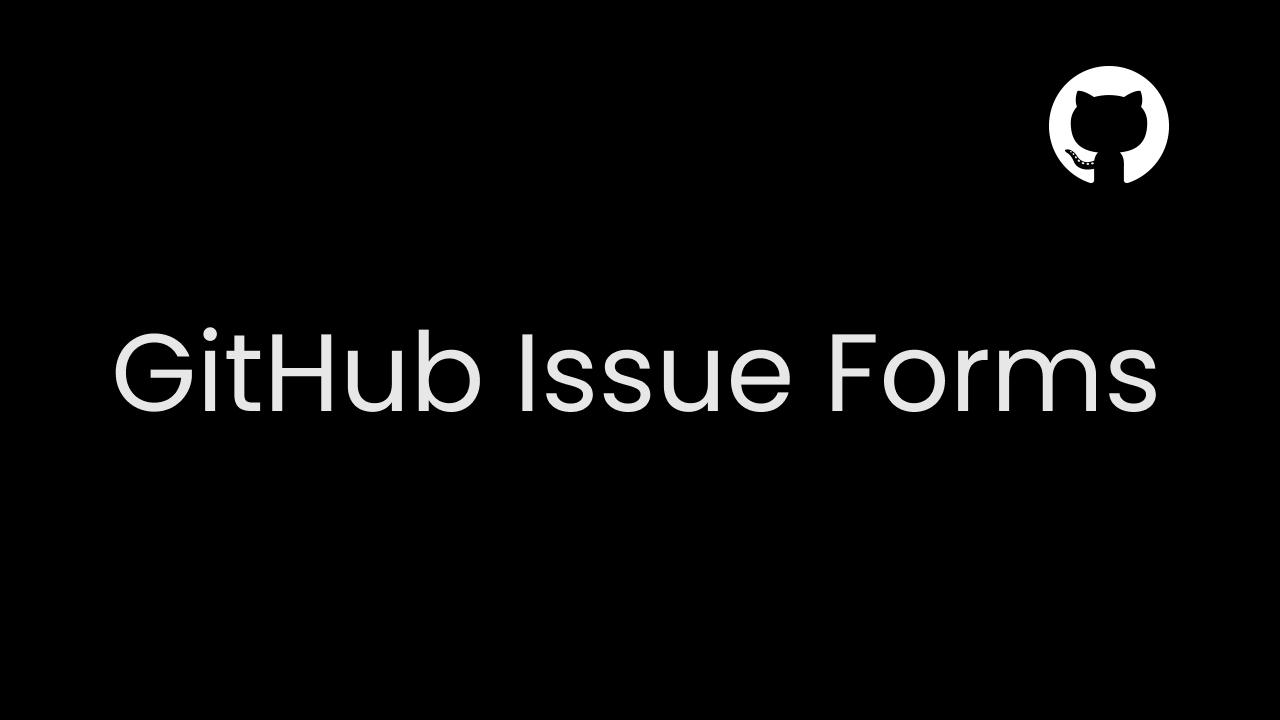 Creating a Bug Report Form in GitHub