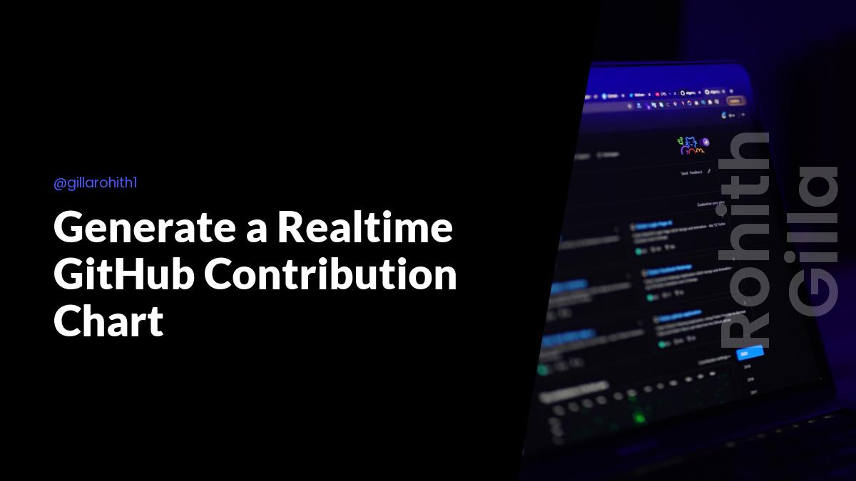 Generate a Realtime GitHub Contribution Chart