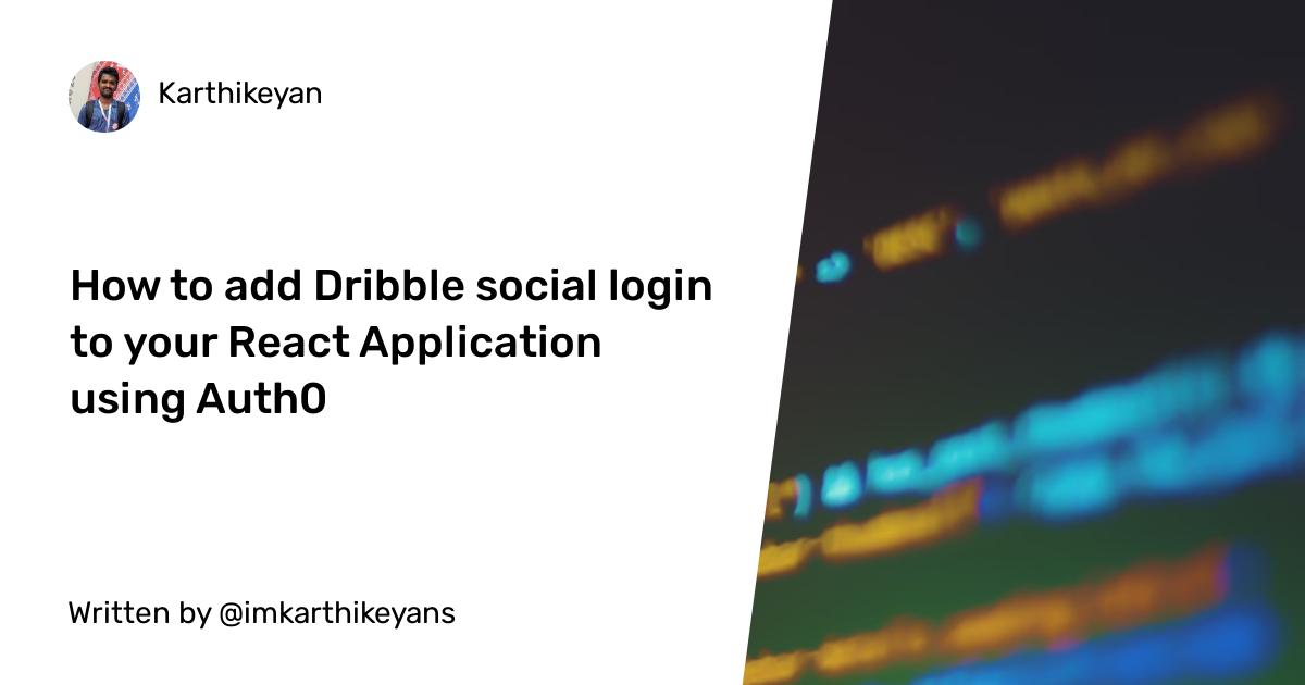 How to add Dribble social login to your React Application using Auth0
