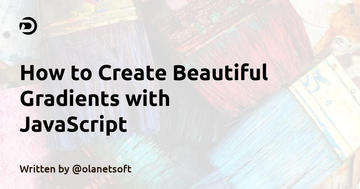 How to Create Beautiful Gradients with JavaScript