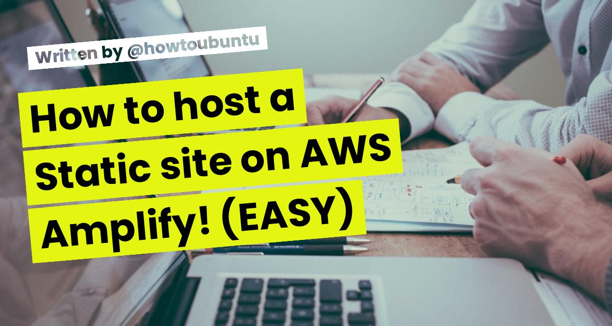 How to host a Static site on AWS Amplify! (EASY)