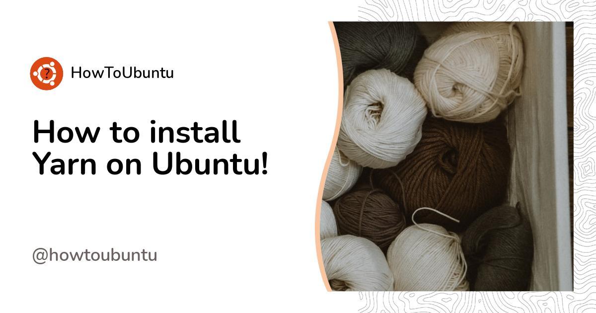 How to install Yarn on Ubuntu!