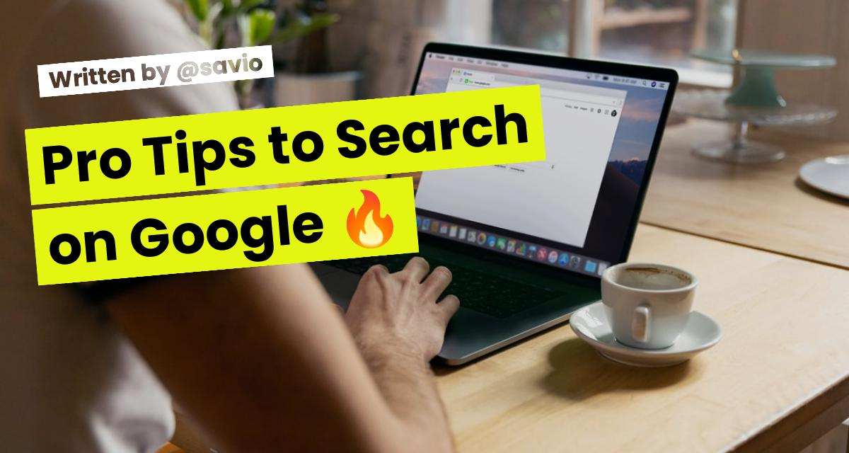 Pro Tips to Search on Google 🔥