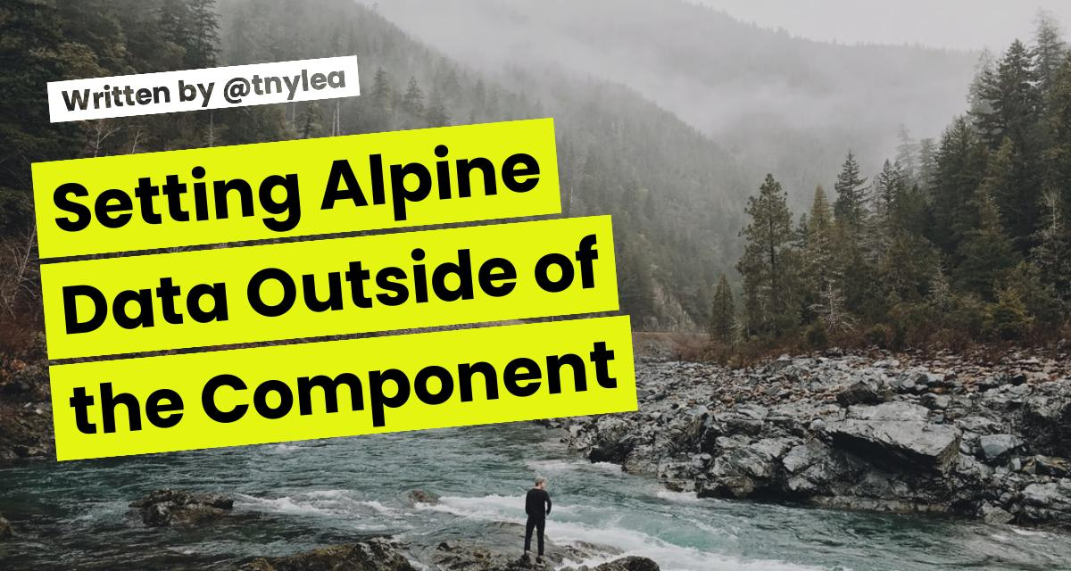 Setting Alpine Data Outside of the Component
