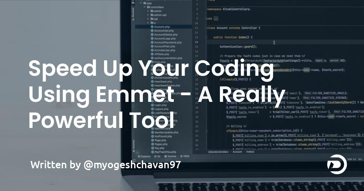 Speed Up Your Coding Using Emmet - A Really Powerful Tool